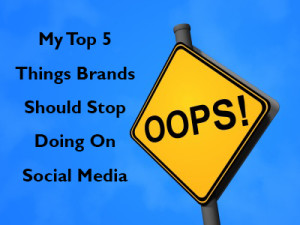 Top 5 Things Brands Should Stop Doing On Social Media