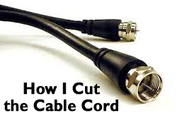How I Cut the Cable Cord